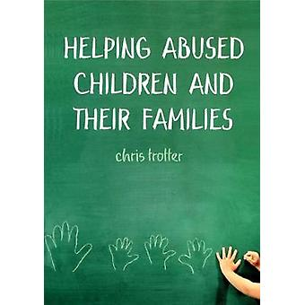 Helping Abused Children and their Families Towards an evidencebased practice model