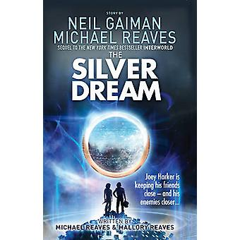 The Silver Dream by Neil Gaiman - Michael Reaves - 9780007523450 Book