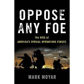 Vastustaa vihollinen - Rise of America's Special Operations Forces Ma