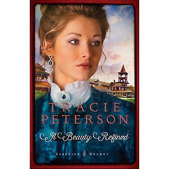 Eine Schönheit, verfeinert durch Tracie Peterson - 9780764213250 Buch