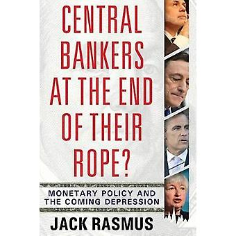 Central Bankers at the End of Their Rope? - Monetary Policy and the Co