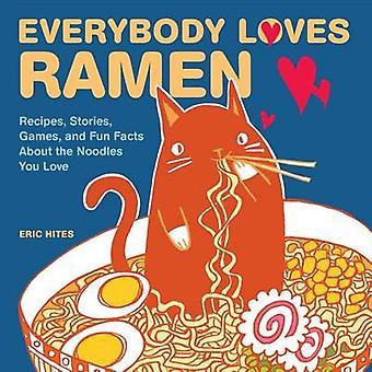 Jeder liebt Ramen - Rezepte - Geschichten - Spiele- und unterhaltsame Fakten Abou