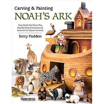 Carving & Painting Noah's Ark - Easy-Build Ark Plans Plus Step-by-Step