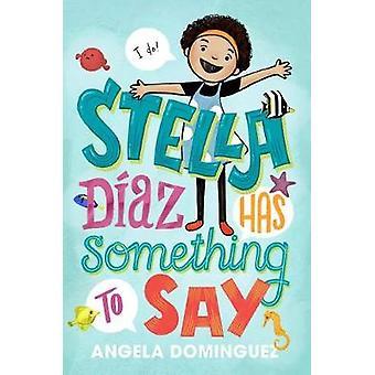 Stella Diaz har något att säga av Angela Dominguez - 9781626728585