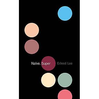 Naive - Super (hoved) av Erlend Loe - Tor Ketil Solberg - 9781841956725
