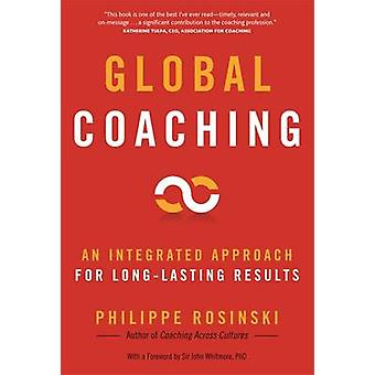 Global Coaching - An Integrated Approach for Long-lasting Results by P