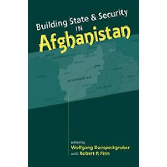 Building State and Security in Afghanistan by Wolfgang F. Danspeckgru