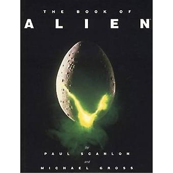 The Book of Alien (New edition) by Paul Scanlon - Michael Gross - 978