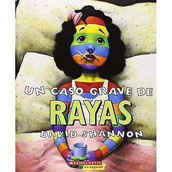 Un Caso Grave de Rayas: Un Caso Grave de Rayas