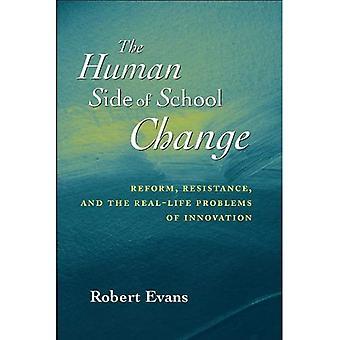 De menselijke kant van School veranderen: hervorming, weerstand en de levensechte problemen van innovatie (Jossey-Bass onderwijs-serie)
