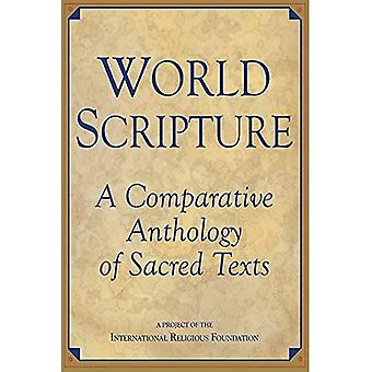 World Scripture: Comparative Anthology of Sacred Texts