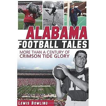 Contos de futebol Alabama: mais de um século de Crimson Tide glória