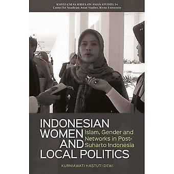 Indonesian Women and Local Politics: Islam, Gender, and Networks in Post-Suharto Indonesia (Kyoto Cxeas Series...