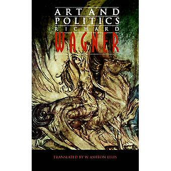 Art and Politics by Wagner & Richard