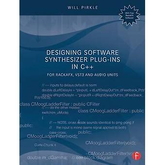 Designing Software Synthesizer PlugIns in C by Will Pirkle