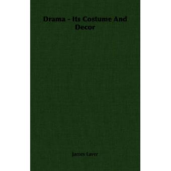 Drama  Its Costume and Decor by Laver & James
