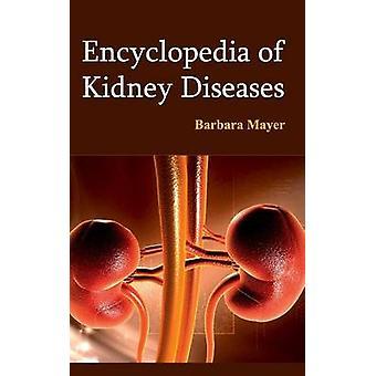 Encyclopedia of Kidney Diseases by Mayer & Barbara