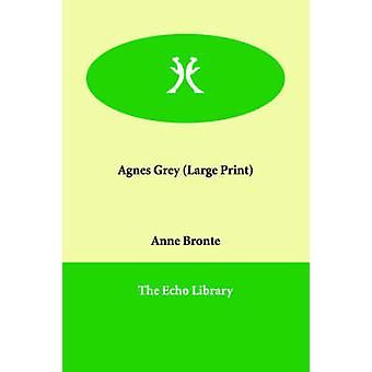 Agnes Grey by Bronte & Anne