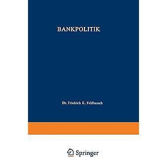 Bankpolitik Feldbausch & フリードリヒ・ K ・