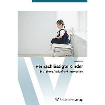 Vernachlassigte snillere av Gellert Karin