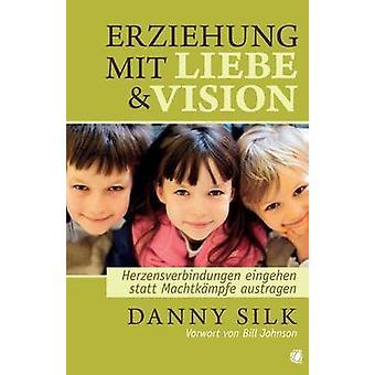 Loving Our Kids on Purpose German by Silk & Danny
