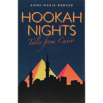 Hookah Nights - Tales from Cairo by Anne-Marie Drosso - 9781850773146