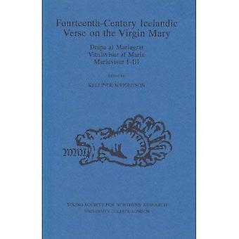 Fourteenth-century Icelandic Verse on the Virgin Mary: Drapa Af Mariugrat, Vitnisvisur Af Mariu Mariuvisur I-III (Viking Society for Northern Research Text)