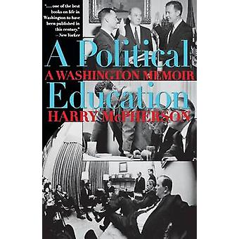A Political Education - A Washington Memoir by Harry McPherson - 97802