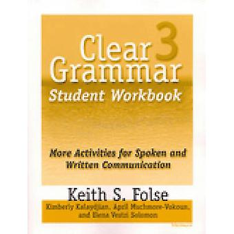 Clear Grammar 3 Student Workbook - More Activities for Spoken and Writ