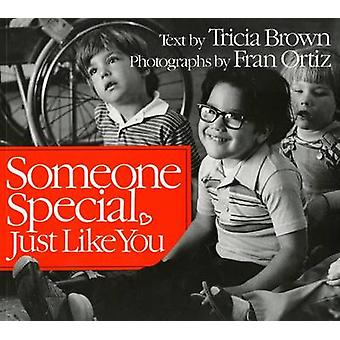 Someone Special - Just Like You by Oritz Brown - 9780805042689 Book
