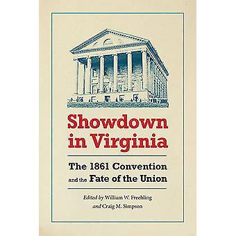 Showdown in Virginia-de 1861 Conventie en het lot van de Unie b