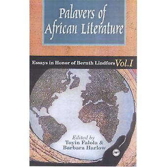 Palavers Of African Literature - Essays in Honor of Bernth Lindfors -