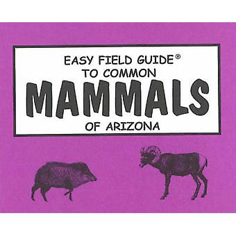 Easy Field Guide to Common Mammals of Arizona by Richard Nelson - Sha