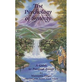 The Psychology of Synergy - A Guide to Personal Power by Madeleine Sin