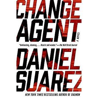 Change Agent by Daniel Suarez - 9781101984673 Book