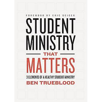 Student Ministry That Matters - 3 Elements of a Healthy Student Minist