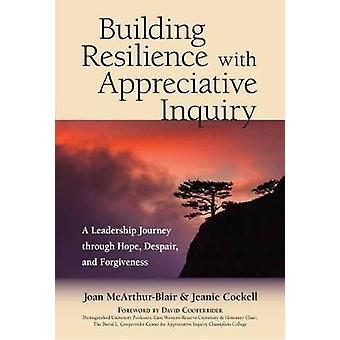 Building Resilience With Appreciative Inquiry - A Leadership Journey t