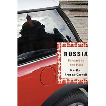 Russia - Forward to the Past by Marika Pruska-Carroll - 9781550652611