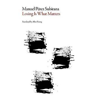 Losing Is What Matters by Manuel Perez Subirana - Allen Young - 97815