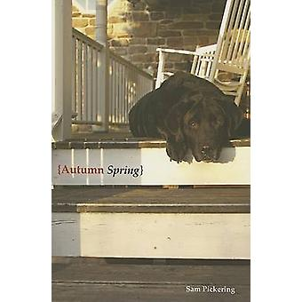 Autumn Spring by Samuel F Pickering - 9781572335967 Book
