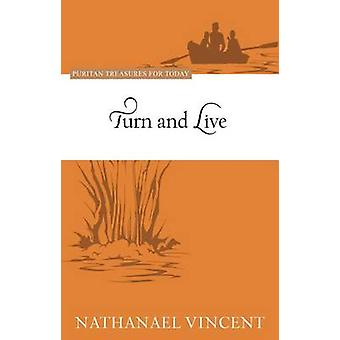 Turn and Live - Puritan Treasures for Today by Nathaniel Vincent - Jon