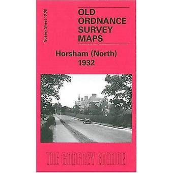 Horsham (North) 1932 - Sussex Sheet 13.08 by Tony Painter - 9781841517
