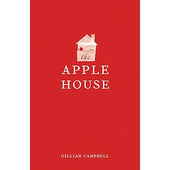 The Apple House by Gillian Campbell - 9781926972879 Book