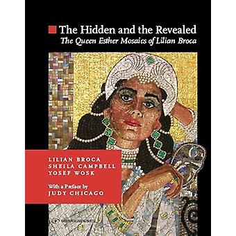 Hidden and the Revealed - The Queen Esther Mosaics of Lilian Broca by