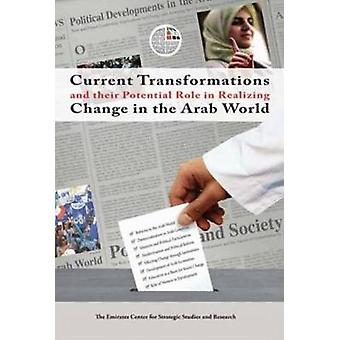 Current Transformations and Their Potential Role in Realizing Change