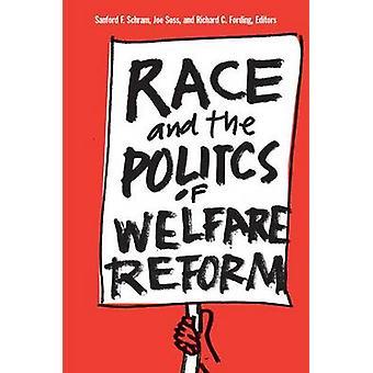 Race and the Politics of Welfare Reform by Sanford F. Schram - Joe So