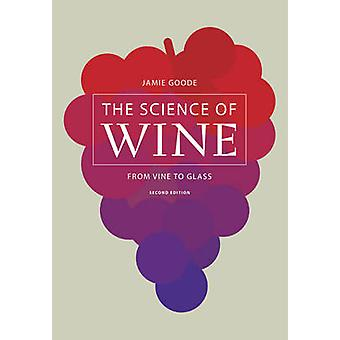 The Science of Wine - From Vine to Glass (2nd) by Jamie Goode - 978052