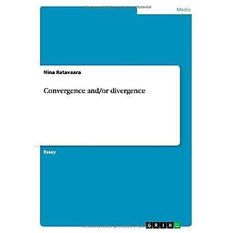 Convergence And/Or Divergence by Nina Ratavaara - 9783656012368 Book