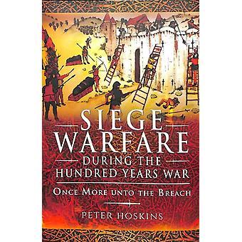 Belegerings oorlogvoering tijdens de Honderdjarige oorlog door Peter Hoskins