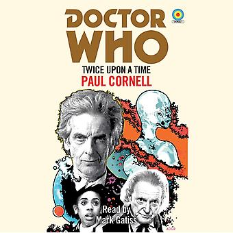 Doctor Who Twice Upon a Time by Paul Cornell